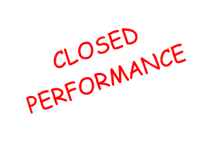 CLOSED PERFORMANCE